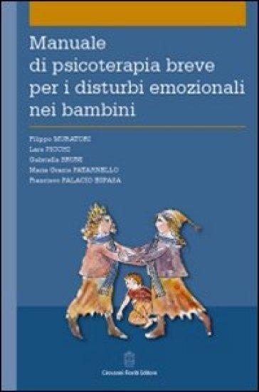 Manuale di psicoterapia breve per i disturbi emozionali nei bambini