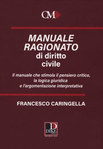 Manuale ragionato di diritto civile - Francesco Caringella pdf epub