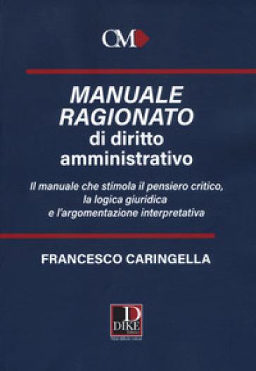 Manuale ragionato di diritto amministrativo - Francesco Caringella pdf epub