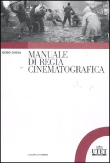 Manuale di regia cinematografica - Guido Chiesa |