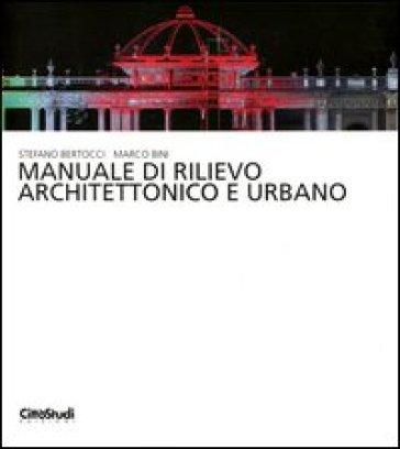 Manuale di rilievo architettonico e urbano - Stefano Bertocci pdf epub