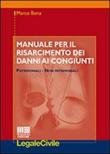 Manuale per il risarcimento dei danni ai congiunti - Marco Bona |