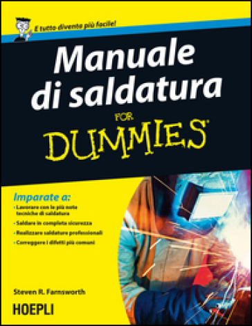 Manuale di saldatura for Dummies - Steven R. Farnsworth | Thecosgala.com