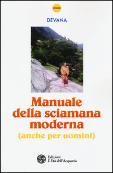 Manuale della sciamana moderna (anche per uomini) - Devana | Thecosgala.com
