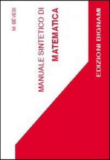 Manuale sintetico di matematica - M. Bevesi | Kritjur.org