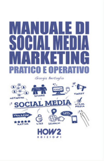 Manuale di social media marketing. Pratico e operativo - Giorgia Bertoglio pdf epub
