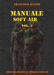 Manuale soft air. 2: Addestramento e combattimento