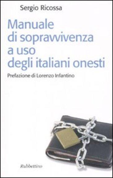 Manuale di sopravvivenza ad uso degli italiani onesti - Sergio Ricossa  