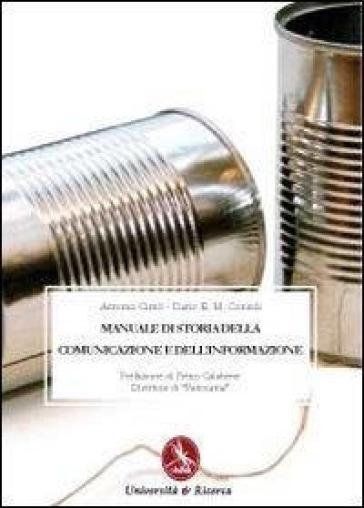 Manuale di storia della comunicazione e dell'informazione - Dario E. Consoli  