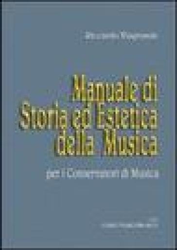 Manuale di storia ed estetica della musica - Riccardo Viagrande   Rochesterscifianimecon.com