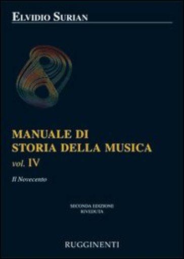 Manuale di storia della musica. 4.Il Novecento - Elvidio Surian |