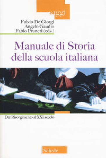Manuale di storia della scuola italiana. Dal Risorgimento al XXI secolo - F. De Giorgi pdf epub