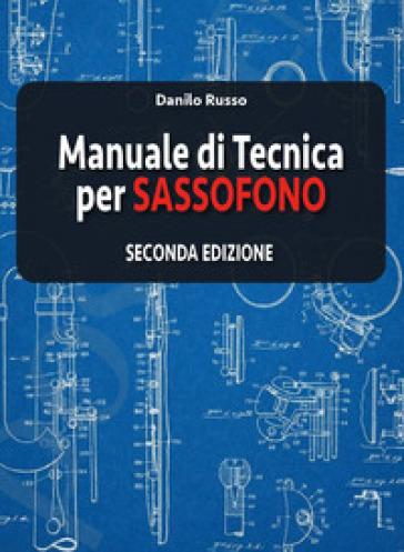 Manuale di tecnica per sassofono - Danilo Russo pdf epub