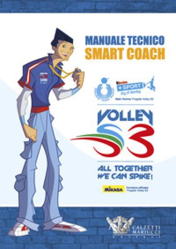 Manuale tecnico Smart Coach. Volley S3 - Mario Barbiero | Thecosgala.com