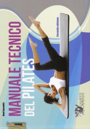 Manuale tecnico del pilates - Rael Isacowitz |