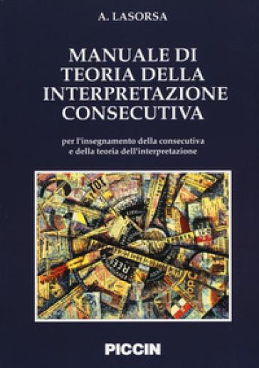 Manuale di teoria della interpretazione consecutiva - Antonella Lasorsa | Rochesterscifianimecon.com