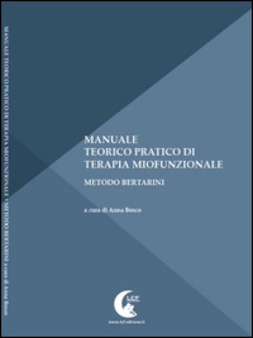 Manuale teorico pratico di terapia miofunzionale - A. Bosco | Ericsfund.org