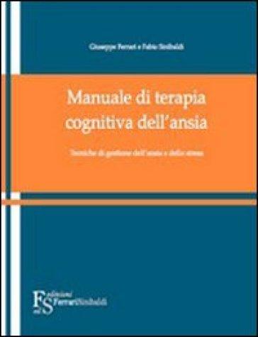 Manuale di terapia cognitiva dell'ansia e dello stress - Fabio Sinibaldi   Rochesterscifianimecon.com
