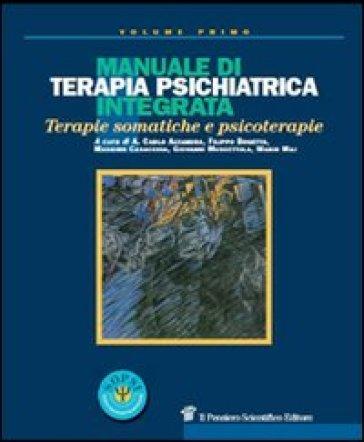 Manuale di terapia psichiatrica integrata. Terapie somatiche e psicoterapie - M. Maj | Rochesterscifianimecon.com