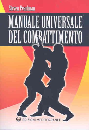 Manuale universale del combattimento - Steven Pearlman |