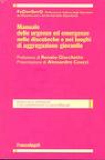 Manuale delle urgenze ed emergenze nelle discoteche e nei luoghi di aggregazione giovanile - FeDerSerD | Kritjur.org