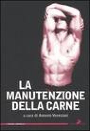 Manutenzione della carne (La) - A. Veneziani |