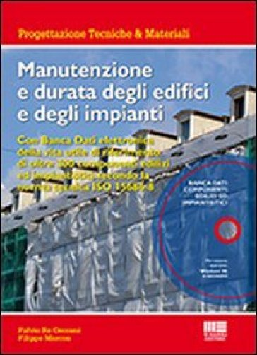 Manutenzione e durata degli edifici e degli impianti - Fulvio Re Cecconi |
