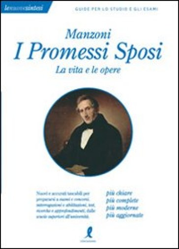 Manzoni. I «Promessi sposi». La vita e le opere - Claudia Salvatori | Thecosgala.com