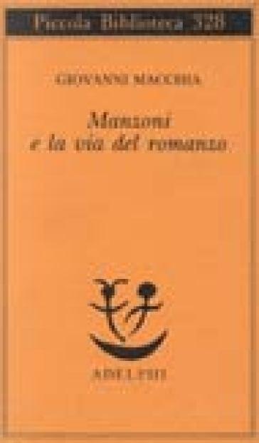 Manzoni e la via del romanzo - Giovanni Macchia | Rochesterscifianimecon.com