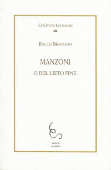 Manzoni o del lieto fine - Rocco Montano |