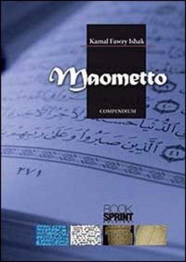 Maometto compendium - Kamal Fawzy Ishak |