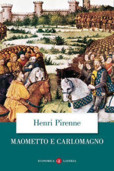 Maometto e Carlomagno - Henri Pirenne |