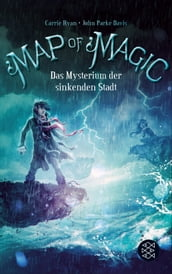 Map of Magic - Das Mysterium der sinkenden Stadt (Bd. 2)
