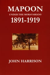 Mapoon under the Moravians 1891-1919