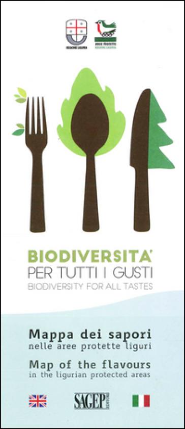 Mappa dei sapori nelle aree protette liguri. Biodiversità per tutti i gusti. Ediz. multilingue