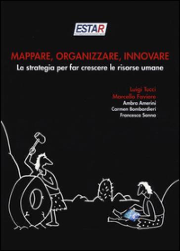 Mappare, organizzare, innovare. La strategia per far crescere le risorse umane