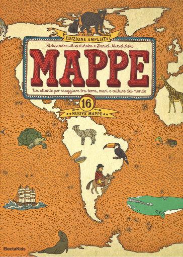 Mappe. Un atlante per viaggiare tra terra, mari e culture del mondo - Aleksandra Mizielinska |