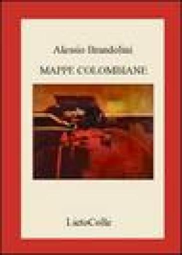 Mappe colombiane - Alessio Brandolini  
