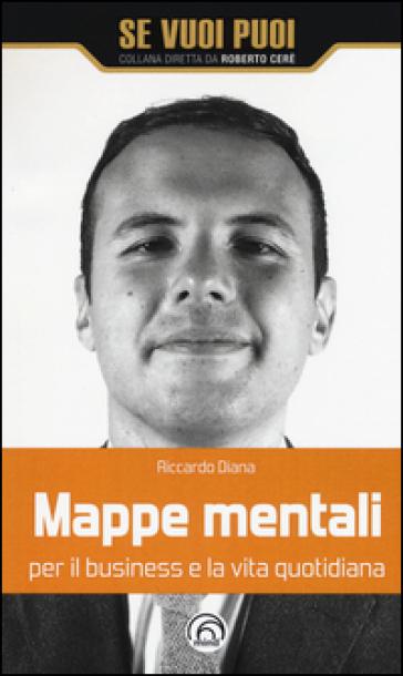 Mappe mentali per il business e la vita quotidiana - Riccardo Diana  
