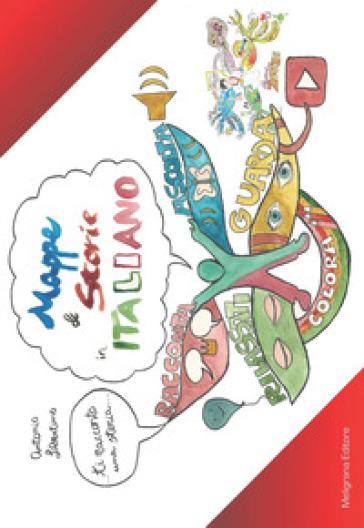 Mappe e storie in italiano. Con Estensione online - Antonio Libertino  