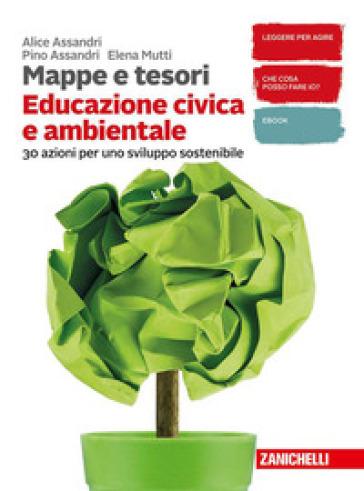 Mappe e tesori. Educazione civica e ambientale. Per la Scuola media. Con e-book. Con espansione online - Alice Assandri |
