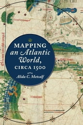 Mapping an Atlantic World, circa 1500
