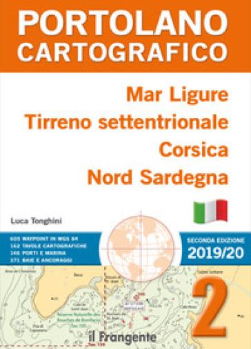 Mar Ligure, Tirreno settentrionale, Corsica, Nord Sardegna. Portolano cartografico . 2. - Luca Tonghini | Jonathanterrington.com