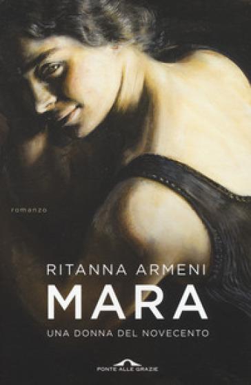 Mara. Una donna del Novecento - Ritanna Armeni | Thecosgala.com