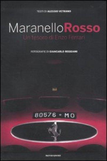 Maranello rosso. Un tesoro di Enzo Ferrari - Alessio Vetrano pdf epub