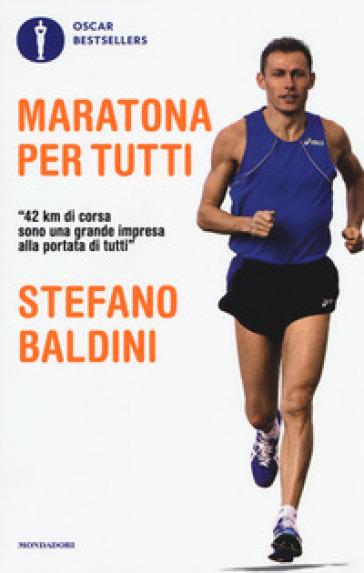 Maratona per tutti - Stefano Baldini |