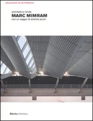 Marc Mimram. Architettura ibrida. Ediz. illustrata - G. Giammaresi | Rochesterscifianimecon.com