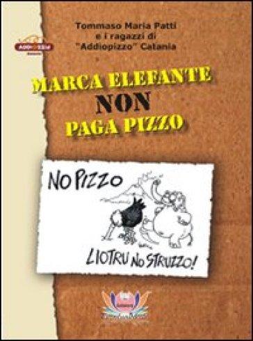 Marca elefante non paga pizzo - Tommaso M. Patti   Kritjur.org