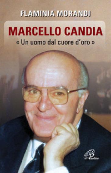 Marcello Candia. «Uomo dal cuore d'oro» - Flaminia Morandi  