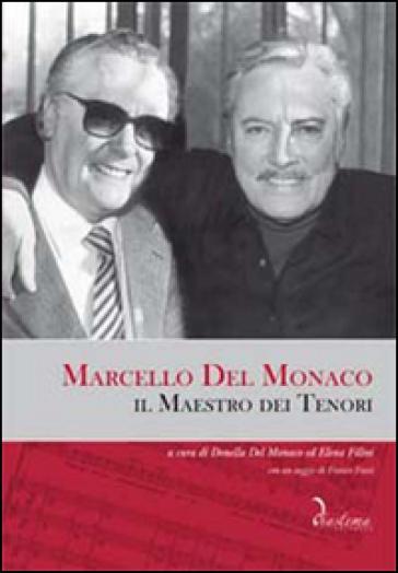 Marcello del Monaco. Il maestro dei tenori. Con CD Audio - D. Del Monaco |